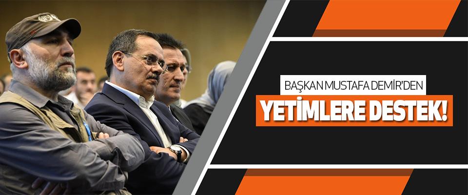 Başkan Mustafa Demir'den Yetimlere Destek!