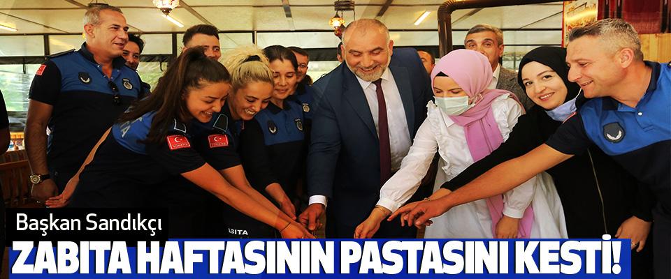 Başkan Sandıkçı Zabıta Haftasının Pastasını Kesti!