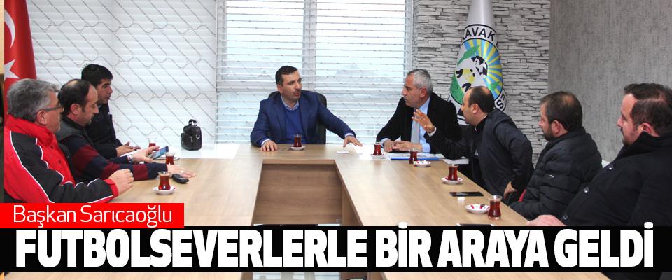Başkan Sarıcaoğlu, Futbolseverlerle Bir Araya Geldi