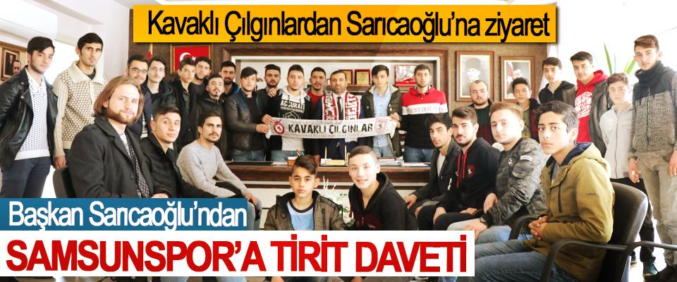 Başkan Sarıcaoğlu'ndan Samsunspor'a Tirit Daveti