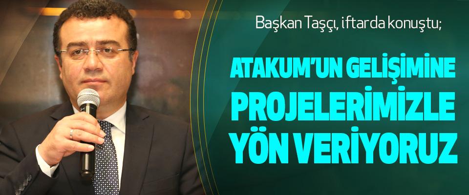 Başkan Taşçı; Atakum'un Gelişimine Projelerimizle Yön Veriyoruz