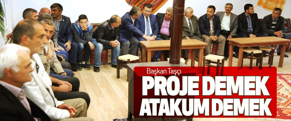 Başkan Taşçı: Proje Demek, Atakum Demek