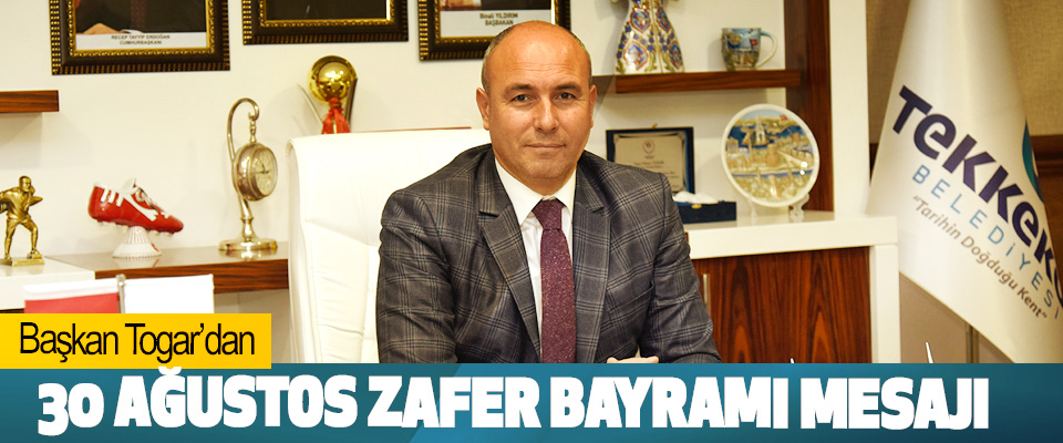 Başkan Togar'dan 30 Ağustos Zafer Bayramı Mesajı
