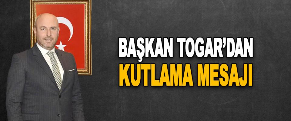 Başkan Togar'dan Kutlama Mesajı