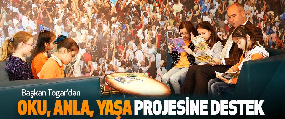 Başkan Togar'dan Oku, Anla, Yaşa Projesine Destek
