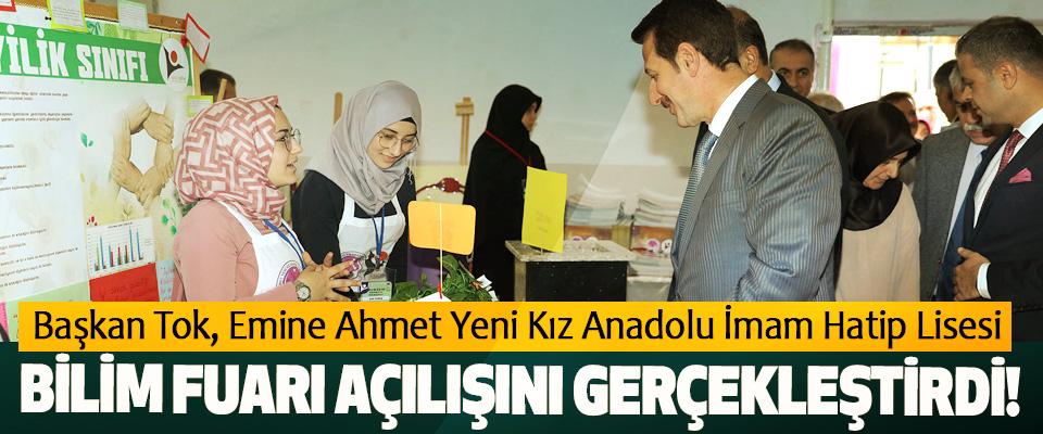 Başkan Tok, Emine Ahmet Yeni Kız Anadolu İmam Hatip Lisesi Bilim Fuarı Açılışını Gerçekleştirdi!