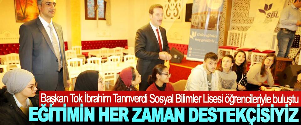 Başkan Tok İbrahim Tanrıverdi Sosyal Bilimler Lisesi öğrencileriyle buluştu