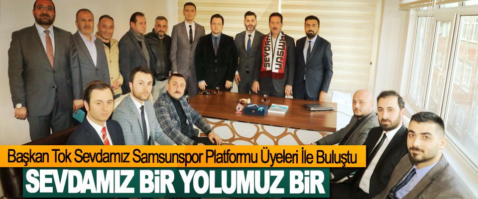 Başkan Tok Sevdamız Samsunspor Platformu Üyeleri İle Buluştu…