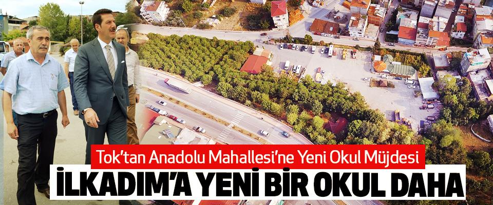Başkan Tok'tan Anadolu Mahallesi'ne Yeni Okul Müjdesi