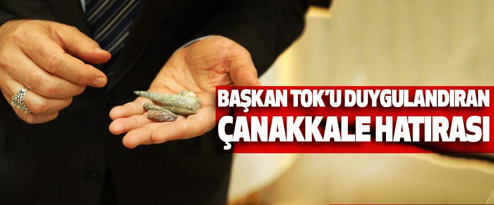 Başkan Tok'u Duygulandıran Çanakkale Hatırası