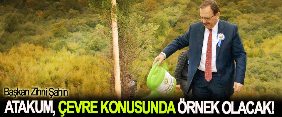 Başkan Zihni Şahin: Atakum, çevre konusunda örnek olacak!