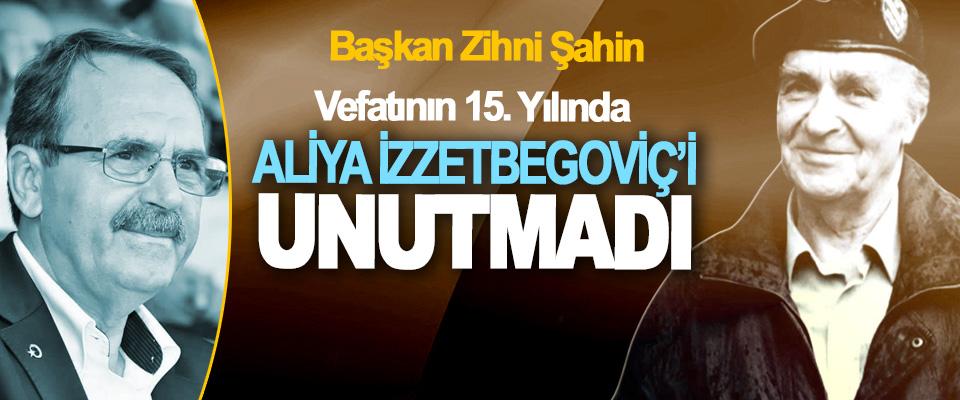 Başkan Zihni Şahin Bilge Kral Aliya İzzetbegoviç'i Unutmadı