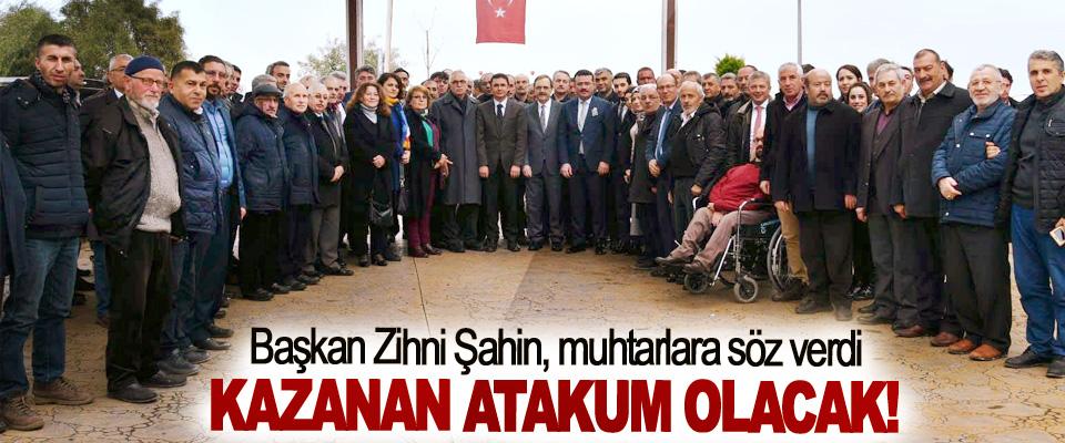 Başkan Zihni Şahin, muhtarlara söz verdi, Kazanan atakum olacak!
