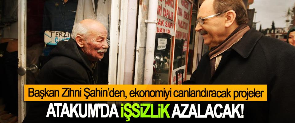 Başkan Zihni Şahin'den, ekonomiyi canlandıracak projeler