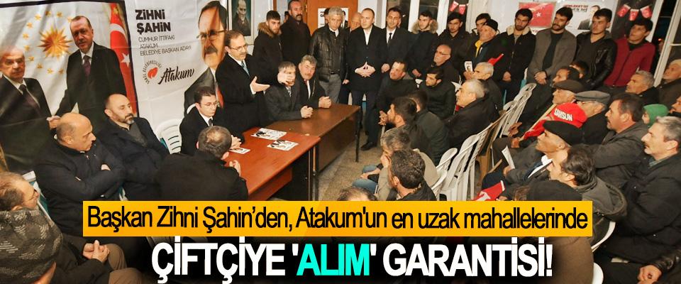 Başkan Zihni Şahin'den, Atakum'un en uzak mahallelerinde Çiftçiye 'alım' garantisi!