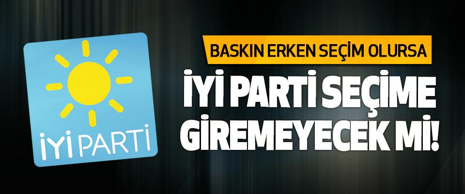 Baskın Erken Seçim Olursa İYİ Parti Seçime Giremeyecek mi!
