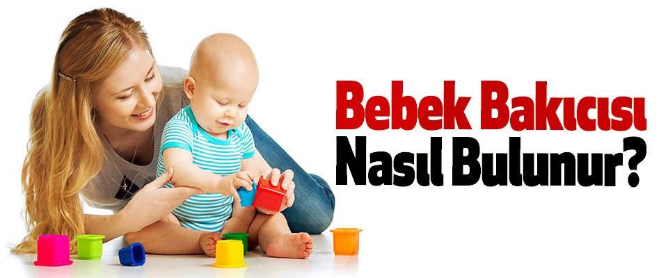 Bebek Bakıcısı Nasıl Bulunur?