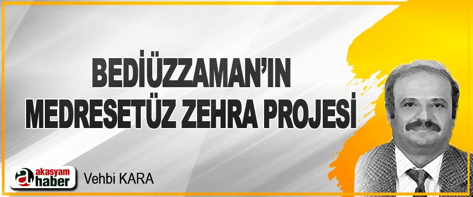 Bediüzzaman'ın Medresetüz Zehra Projesi
