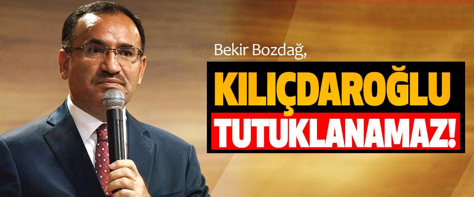 Bekir Bozdağ, Kılıçdaroğlu tutuklanamaz!