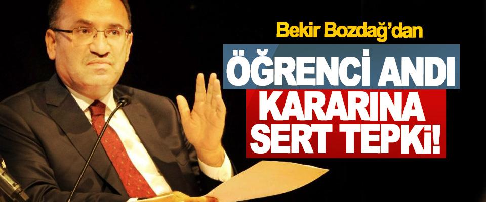 Bekir Bozdağ'dan Öğrenci Andı Kararına Sert Tepki!