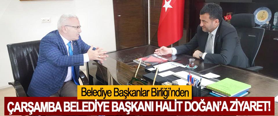 Belediye Başkanlar Birliği'nden Çarşamba Belediye Başkanı Halit Doğan'a ziyaret!