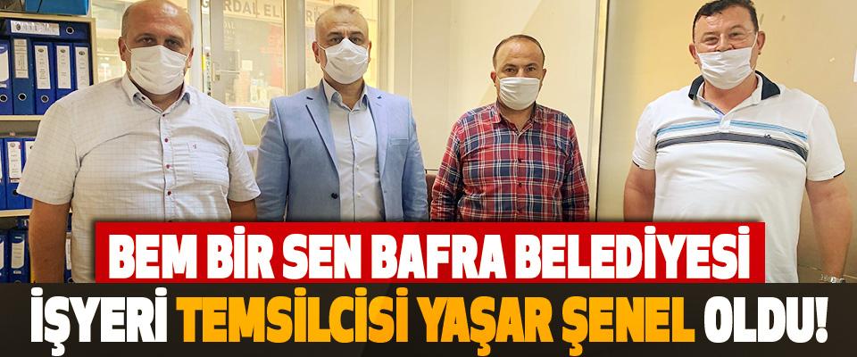Bem Bir Sen Bafra Belediyesi İşyeri Temsilcisi Yaşar Şenel Oldu!