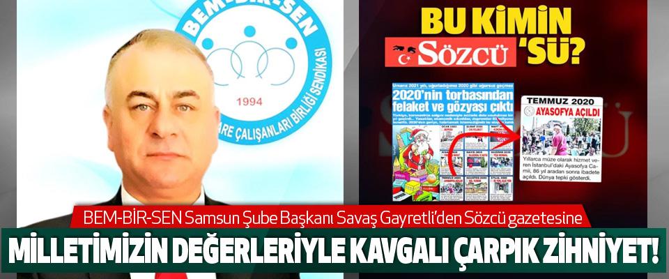 BEM-BİR-SEN Samsun Şube Başkanı Savaş Gayretli'den Sözcü gazetesine