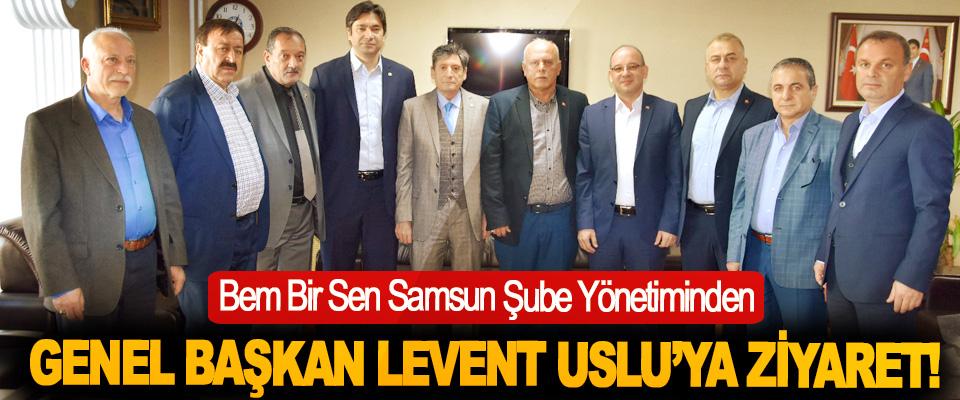 Bem Bir Sen Samsun Şube Yönetiminden Genel Başkan Levent Uslu'ya ziyaret!
