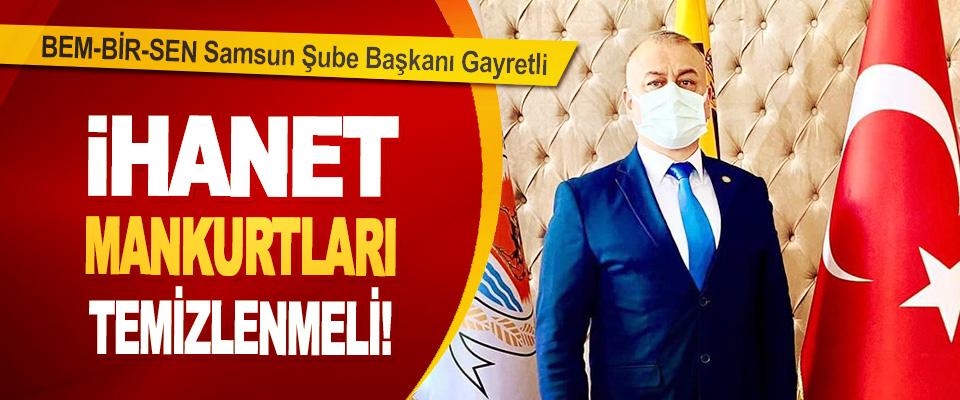 BEM-BİR-SEN Samsun Şube Başkanı Gayretli
