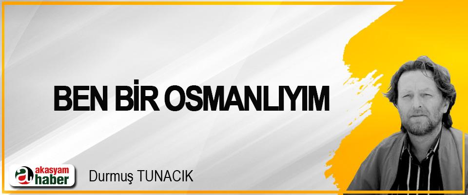 Ben Bir Osmanlıyım