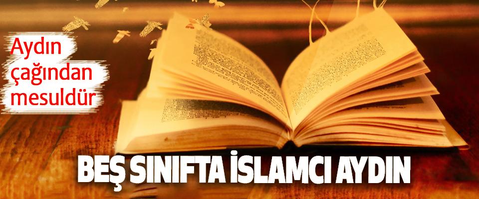 Beş Sınıfta İslamcı Aydın