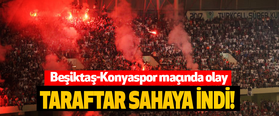 Beşiktaş-Konyaspor maçında olay