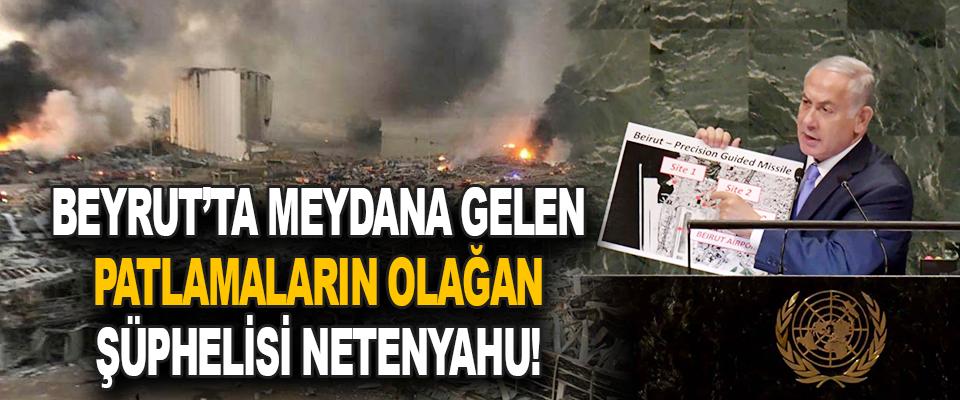 Beyrut'ta Meydana Gelen Patlamaların Olağan Şüphelisi Netenyahu!