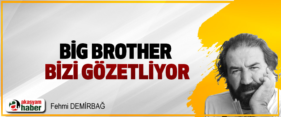 Big Brother Bizi Gözetliyor