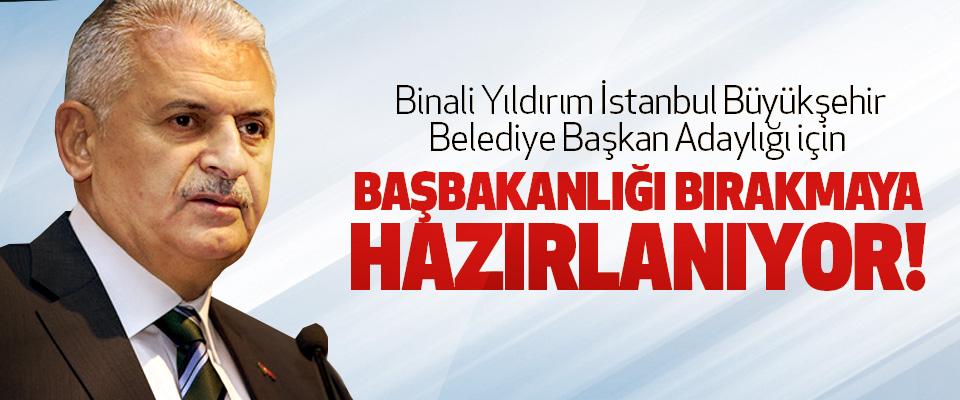 Binali Yıldırım İstanbul Büyükşehir Belediye Başkan Adaylığı için Başbakanlığı bırakmaya hazırlanıyor!