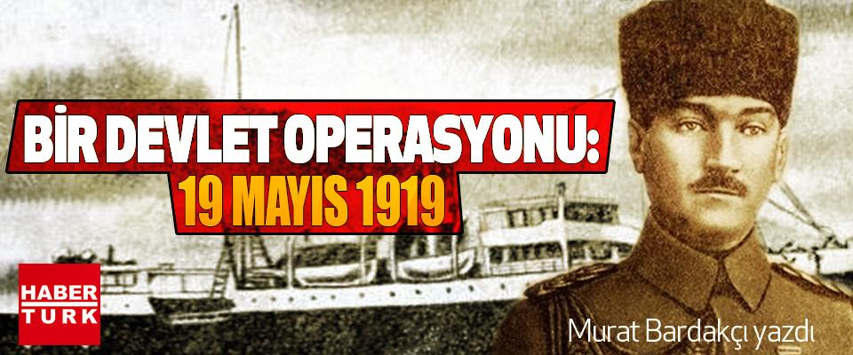 Bir Devlet Operasyonu: 19 Mayıs 1919
