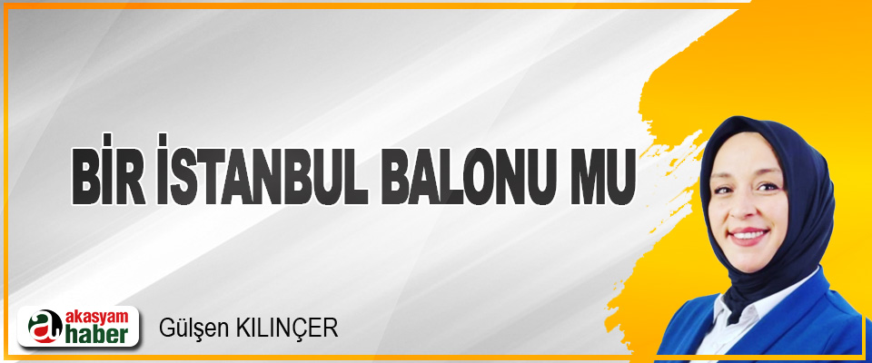 Bir İstanbul Balonu mu