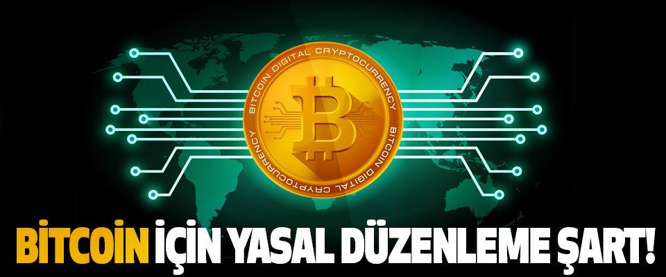 Bitcoin için yasal düzenleme şart!
