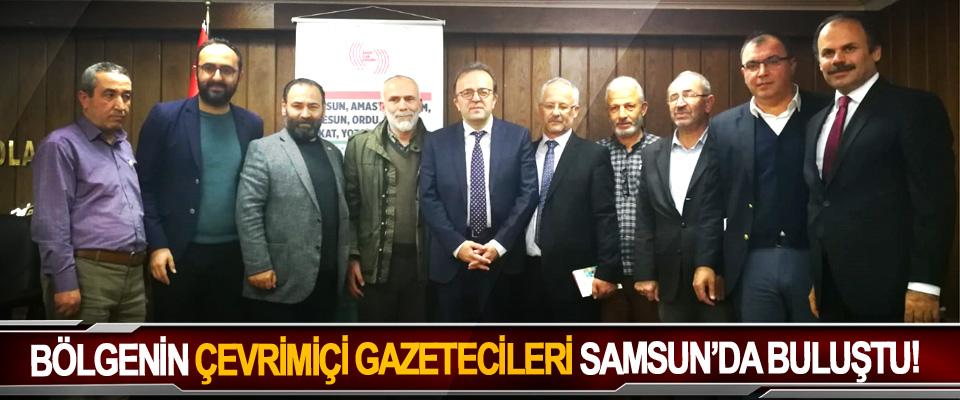 Bölgenin çevrimiçi gazetecileri Samsun'da buluştu!
