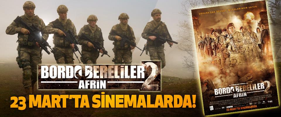 Bordo bereliler 2 Afrin 23 Mart'ta sinemalarda!
