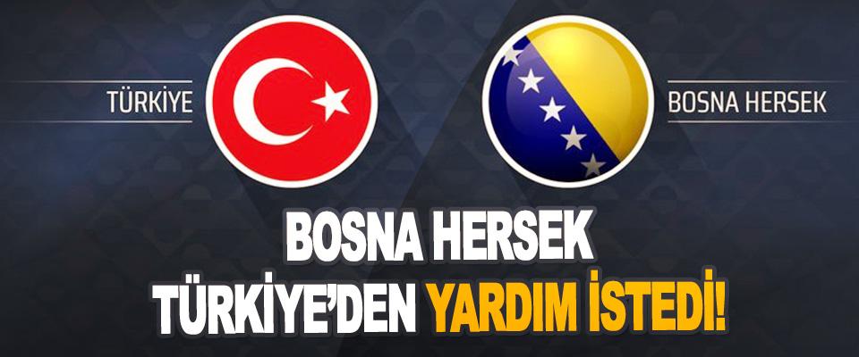 Bosna Hersek Türkiye'den Yardım İstedi!