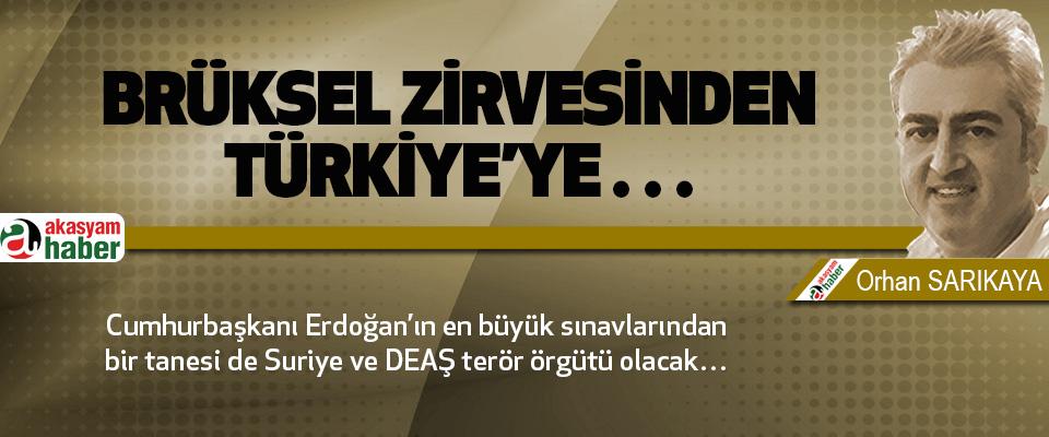 Brüksel Zirvesinden Türkiye'ye…