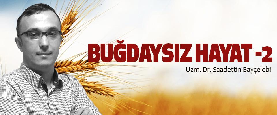 Buğdaysız hayat! -2