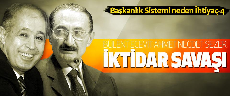 Bülent Ecevit Ahmet Necdet Sezer İktidar Savaşı
