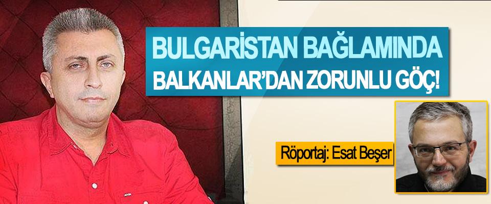 Bulgaristan bağlamında, Balkanlar'dan zorunlu göç!