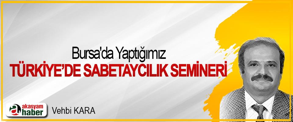 Bursa'da Yaptığımız Türkiye'de Sabetaycılık Semineri