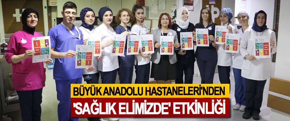 Büyük Anadolu Hastaneleri'nden 'Sağlık Elimizde' Etkinliği