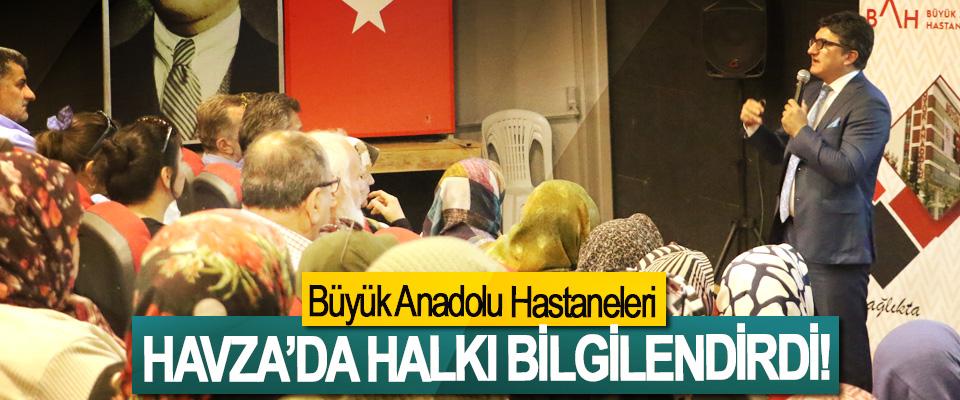 Büyük Anadolu Hastaneleri Havza'da Halkı Bilgilendirdi!