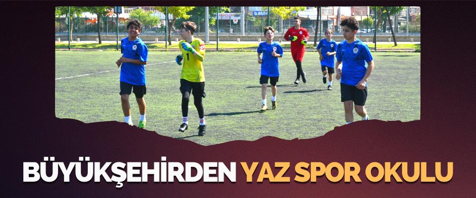"""Büyükşehirden """"Yaz Spor Okulu"""""""