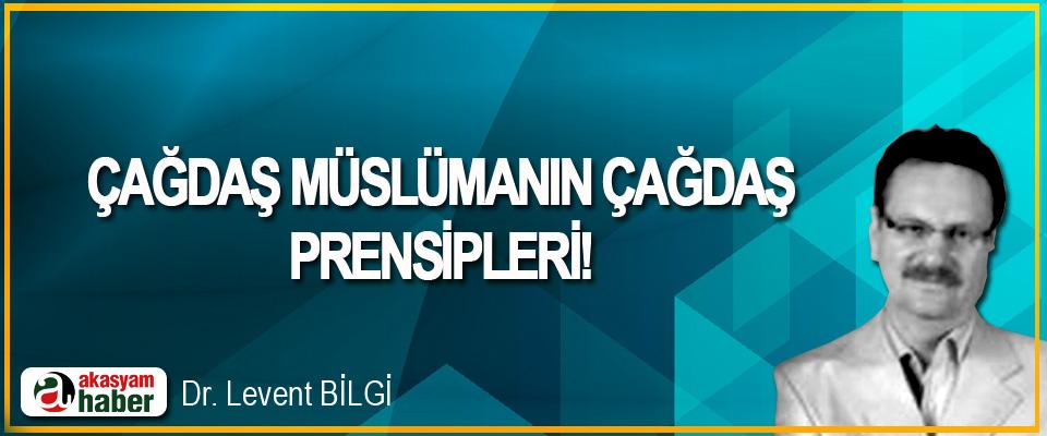 Çağdaş Müslümanın Çağdaş Prensipleri!